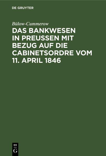 Das Bankwesen in Preussen mit Bezug auf die Cabinetsordre vom 11. April 1846 - Coverbild