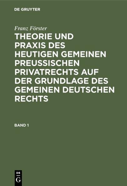 Theorie und Praxis des heutigen gemeinen preußischen Privatrechts auf der Grundlage des gemeinen deutschen Rechts - Coverbild