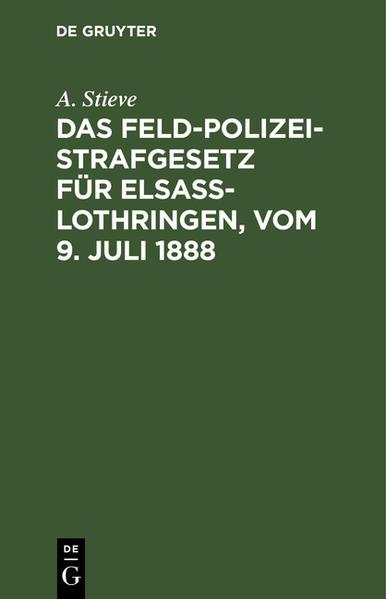 Das Feldpolizeistrafgesetz für Elsaß-Lothringen: vom 9. Juli 1888 - Coverbild