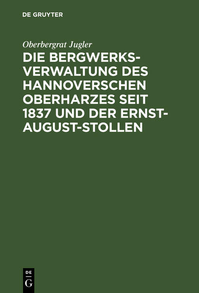 Die Bergwerksverwaltung des hannoverschen Oberharzes seit 1837 und der Ernst-August-Stollen - Coverbild