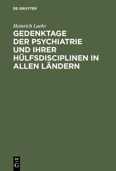 Gedenktage der Psychiatrie und ihrer Hülfsdisciplinen in allen Ländern - Coverbild