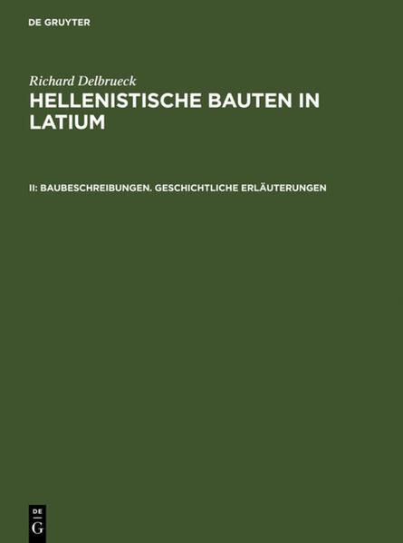 Richard Delbrueck: Hellenistische Bauten in Latium / Baubeschreibungen. Geschichtliche Erläuterungen - Coverbild