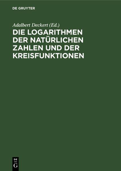 Die Logarithmen der natürlichen Zahlen und der Kreisfunktionen - Coverbild