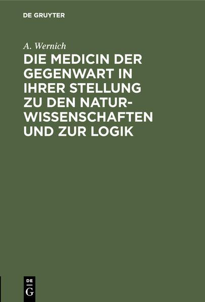 Die Medicin der Gegenwart in ihrer Stellung zu den Naturwissenschaften und zur Logik - Coverbild