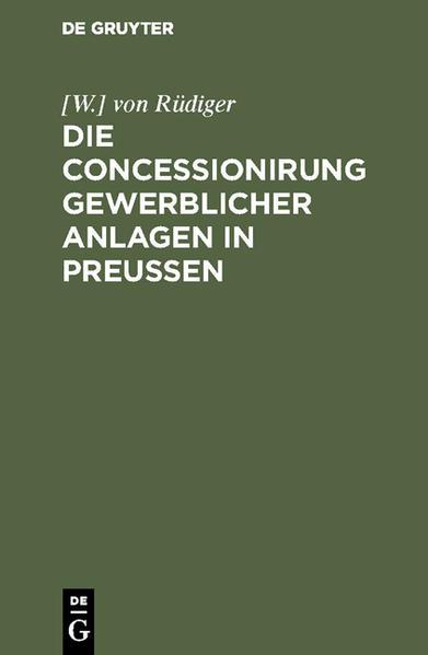 Die Concessionirung gewerblicher Anlagen in Preußen - Coverbild