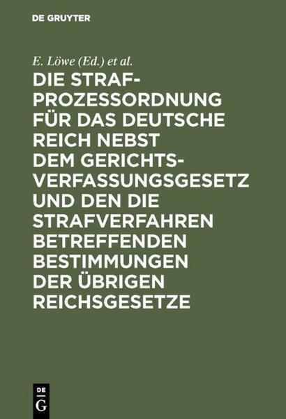 Die Strafprozeßordnung für das Deutsche Reich nebst dem Gerichtsverfassungsgesetz und den die Strafverfahren betreffenden Bestimmungen der übrigen Reichsgesetze - Coverbild
