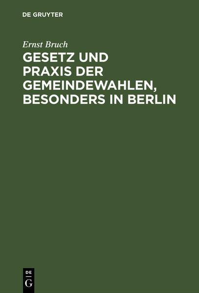 Gesetz und Praxis der Gemeindewahlen, besonders in Berlin - Coverbild