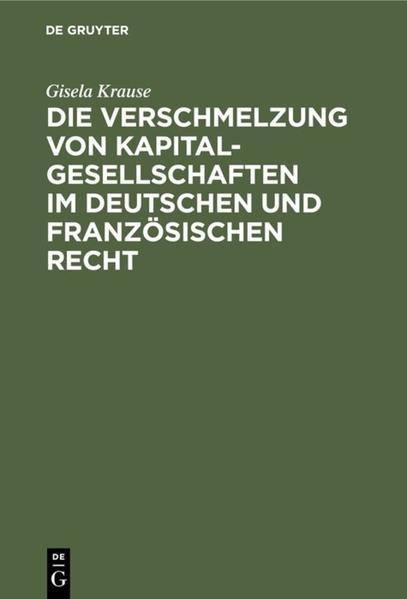 Die Verschmelzung von Kapitalgesellschaften im Deutschen und Französischen Recht - Coverbild