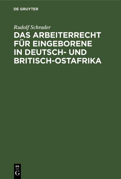 Das Arbeiterrecht für Eingeborene in Deutsch- u. Britisch-Ostafrika - Coverbild