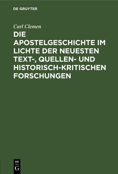 Die Apostelgeschichte im Lichte der neuesten text-, quellen- und historisch-kritischen Forschungen ; Ferienkurs-Vorträge - Coverbild