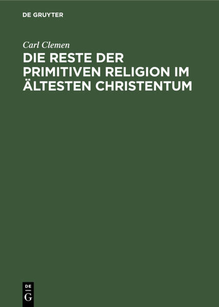 Die Reste der primitiven Religion im ältesten Christentum - Coverbild