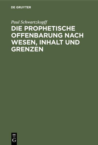 Die prophetische Offenbarung nach Wesen, Inhalt und Grenzen - Coverbild