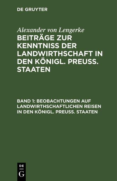 Beobachtungen auf landwirthschaftlichen Reisen in den Königl. Preuß. Staaten ... die Provinzen Sachsen und Schlesien - Coverbild