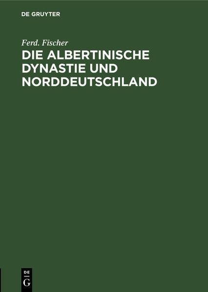 Die Albertinische Dynastie und Norddeutschland - Coverbild