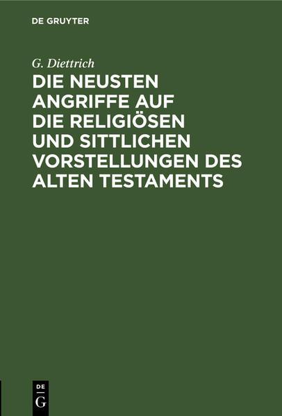 Die neusten Angriffe auf die religiösen und sittlichen Vorstellungen des Alten Testaments - Coverbild