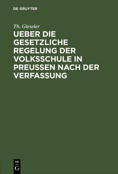Ueber die gesetzliche Regelung der Volksschule in Preussen nach der Verfassung - Coverbild