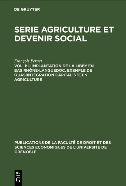 L'implantation de la Libby en Bas Rhône-Languedoc. Exemple de Quasiintégration capitaliste en agriculture - Coverbild