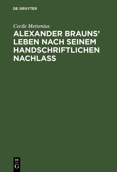 Alexander Brauns' Leben nach seinem handschriftlichen Nachlaß - Coverbild