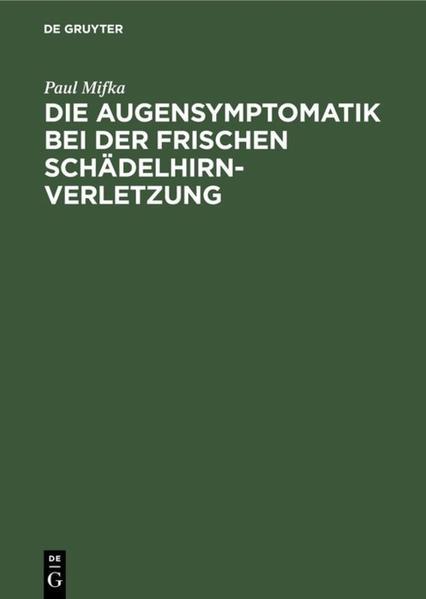 Die Augensymptomatik bei der frischen Schädelhirnverletzung - Coverbild