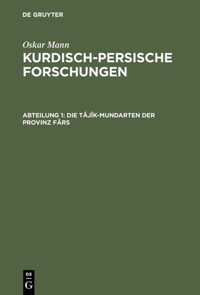 Oskar Mann: Kurdisch-persische Forschungen / Die Tâjîk-Mundarten der Provinz Fârs - Coverbild