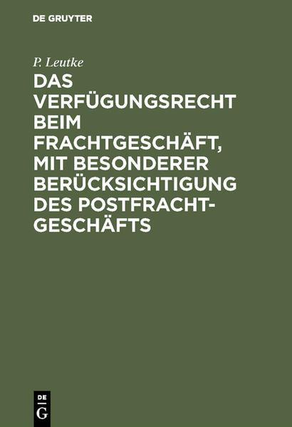 Das Verfügungsrecht beim Frachtgeschäft, mit besonderer Berücksichtigung des Postfrachtgeschäfts - Coverbild