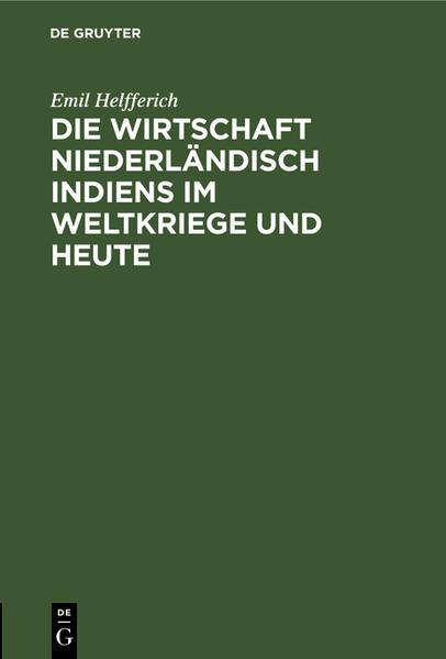 Die Wirtschaft Niederländisch Indiens im Weltkriege und heute - Coverbild