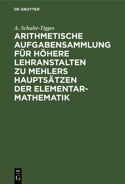 Arithmetische Aufgabensammlung für höhere Lehranstalten zu Mehlers Hauptsätzen der Elementar-Mathematik - Coverbild