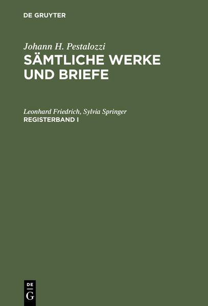 Johann H. Pestalozzi: Sämtliche Werke und Briefe / Johann H. Pestalozzi: Sämtliche Werke und Briefe. Registerband 1 - Coverbild