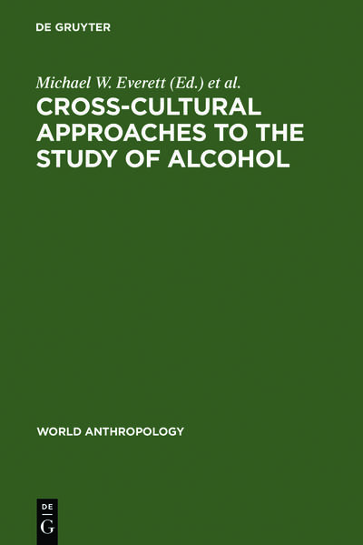 Cross-Cultural Approaches to the Study of Alcohol - Coverbild