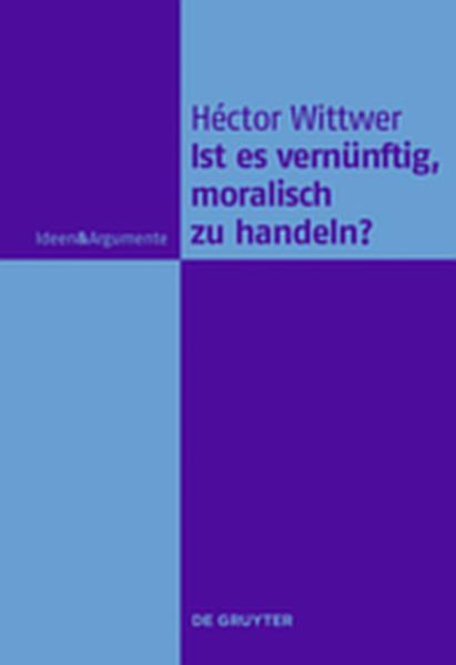 Ist es vernünftig, moralisch zu handeln? - Coverbild