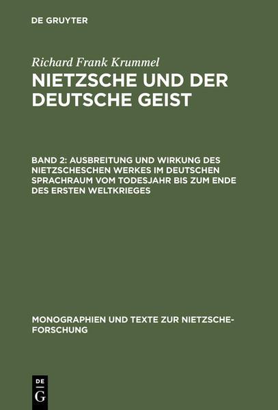 Richard Frank Krummel: Nietzsche und der deutsche Geist / Ausbreitung und Wirkung des Nietzscheschen Werkes im deutschen Sprachraum vom Todesjahr bis zum Ende des Ersten Weltkrieges - Coverbild