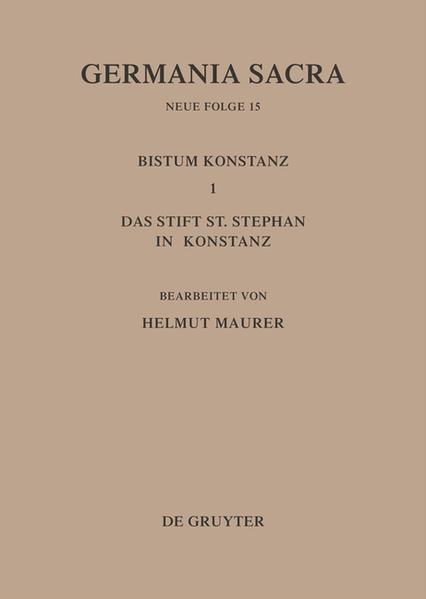 Germania Sacra. Neue Folge / Die Bistümer der Kirchenprovinz Mainz. Das Bistum Konstanz I. Das Stift St. Stephan in Konstanz - Coverbild