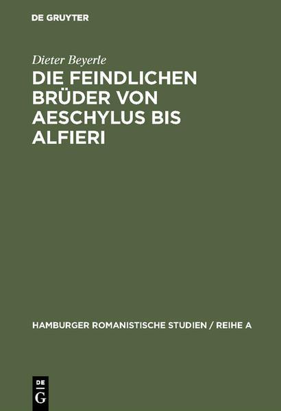 Die feindlichen Brüder von Aeschylus bis Alfieri - Coverbild