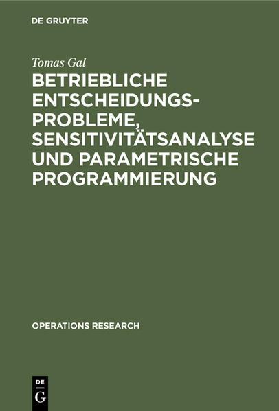 Betriebliche Entscheidungsprobleme, Sensitivitätsanalyse und parametrische Programmierung - Coverbild