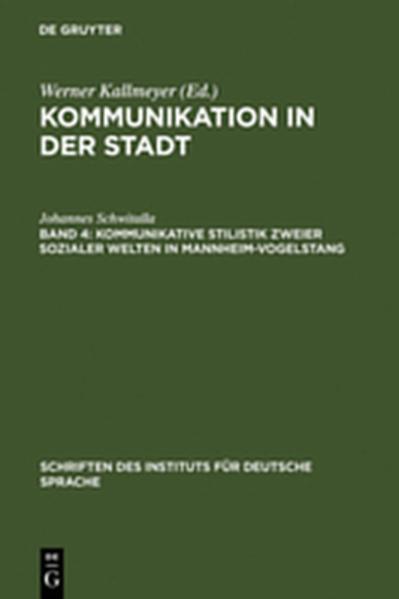 Kommunikation in der Stadt / Kommunikative Stilistik zweier  sozialer Welten in Mannheim-Vogelstang - Coverbild