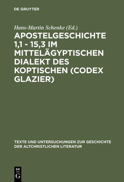 Apostelgeschichte 1,1 - 15,3 im mittelägyptischen Dialekt des Koptischen (Codex Glazier) - Coverbild