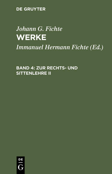 Johann G. Fichte: Werke / Zur Rechts- und Sittenlehre II - Coverbild