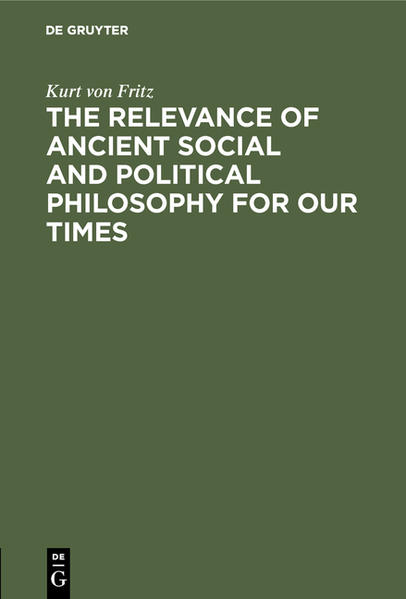 The Relevance of Ancient Social and Political Philosophy for our Times - Coverbild