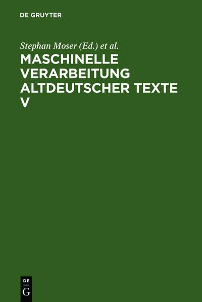 Maschinelle Verarbeitung altdeutscher Texte / Maschinelle Verarbeitung altdeutscher Texte V - Coverbild