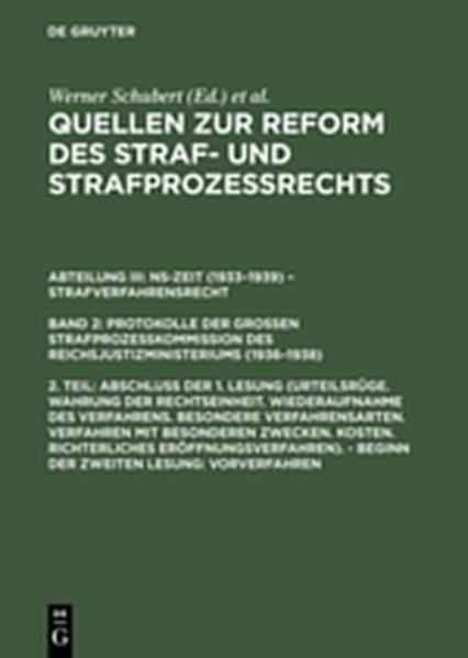 Quellen zur Reform des Straf- und Strafprozeßrechts. NS-Zeit (1933–1939)... / Abschluß der 1. Lesung (Urteilsrüge. Wahrung der Rechtseinheit. ...). – Beginn der zweiten Lesung: Vorverfahren - Coverbild