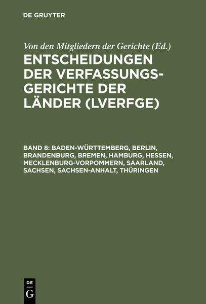 Entscheidungen der Verfassungsgerichte der Länder (LVerfGE) / Baden-Württemberg, Berlin, Brandenburg, Bremen, Hamburg, Hessen, Mecklenburg-Vorpommern, Saarland, Sachsen, Sachsen-Anhalt, Thüringen - Coverbild