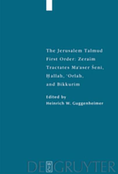 The Jerusalem Talmud. First Order: Zeraim / Tractates Ma'aser Seni, Hallah, 'Orlah, and Bikkurim - Coverbild