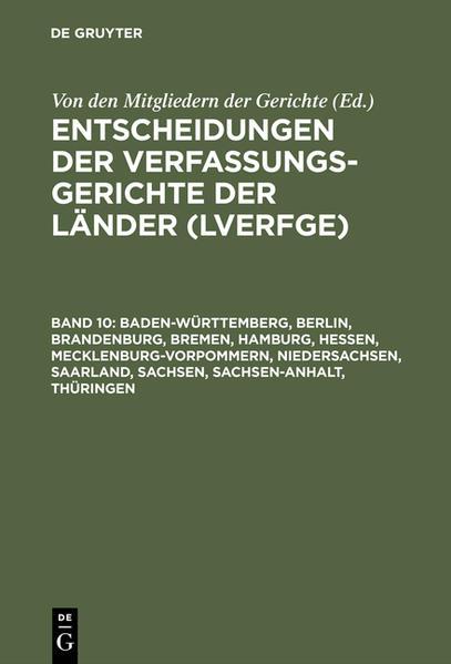 Entscheidungen der Verfassungsgerichte der Länder (LVerfGE) / Baden-Württemberg, Berlin, Brandenburg, Bremen, Hamburg, Hessen, Mecklenburg-Vorpommern, Niedersachsen, Saarland, Sachsen, Sachsen-Anhalt, Thüringen - Coverbild