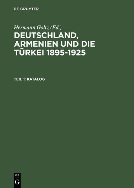 Deutschland, Armenien und die Türkei 1895–1925 / Katalog - Coverbild