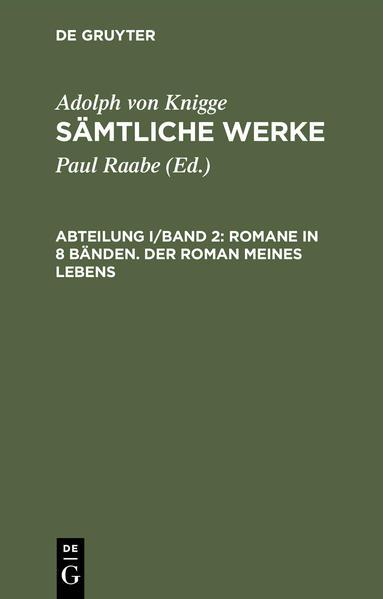 Adolph von Knigge: Sämtliche Werke / Romane in 8 Bänden. Der Roman meines Lebens - Coverbild