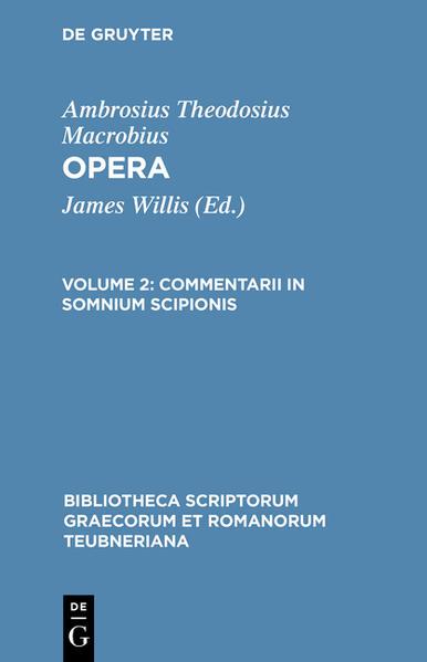 Ambrosius Theodosius Macrobius: Opera / Commentarii in somnium Scipionis - Coverbild