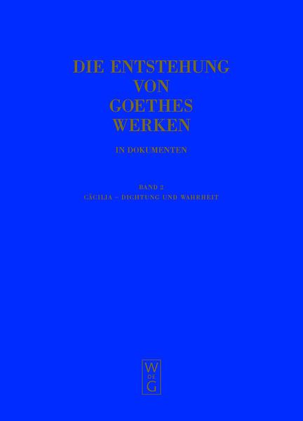 Die Entstehung von Goethes Werken in Dokumenten / Cäcilia - Dichtung und Wahrheit - Coverbild