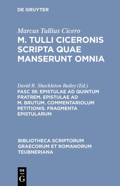 Marcus Tullius Cicero: M. Tulli Ciceronis scripta quae manserunt omnia / Epistulae ad Quintum fratrem. Epistulae ad M. Brutum. Commentariolum petitionis. Fragmenta epistularum - Coverbild