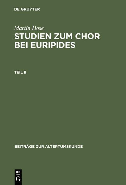 Martin Hose: Studien zum Chor bei Euripides / Martin Hose: Studien zum Chor bei Euripides. Teil 2 - Coverbild