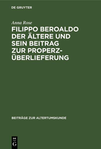 Filippo Beroaldo der Ältere und sein Beitrag zur Properz-Überlieferung - Coverbild